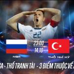 Soi kèo Nga vs Thổ Nhĩ Kỳ