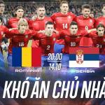 Soi kèo Romania vs Serbi